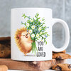 "Tasse aus Keramik oder Kunststoff ""You are loved"" Igel"